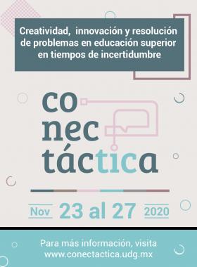 """Conectáctica """"Creatividad, innovación y resolución de problemas en educación superior en tiempos de incertidumbre"""""""