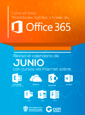 Cartel informativo de la Capacitación docente en Office 365. Calendario para el mes de junio con cursos vía internet, en la Coordinación General de Tecnologías de Información (CGTI)