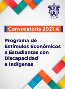 Convocatoria 2021A del Programa de Estímulos Económicos a Estudiantes con Discapacidad e Indígenas
