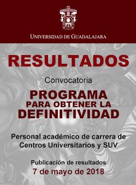 Cartel informativo de los RESULTADOS de la Convocatoria: Programa para obtener la Definitividad del personal académico de carrera de CUs y SUV 2018. Publicación: 7 de mayo.