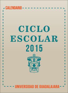 Coordinación de Control Escolar. Calendario escolar para centros Universitarios 2015 - 2016.