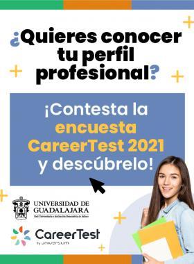 ¿Quieres conocer tu perfil profesional? ¡Contesta la encuesta CareerTest 2021 y descúbrelo!
