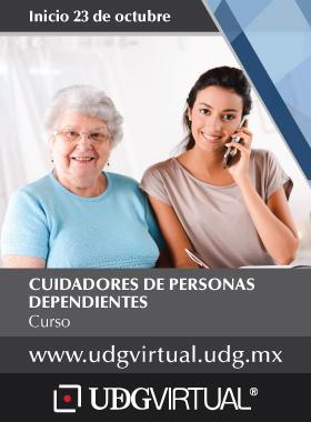 Invitación para participar en el curso de Cuidadores de Personas Dependientes, que dá inicio el 23 de octubre en UDGVirtual. Se proporciona enlace para consulta y mayores informes.