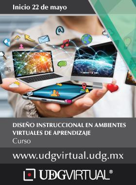 Cartel informativo y de invitación al Curso: Diseño Instruccional en Ambientes Virtuales de Aprendizaje. Fecha de Inicio: 22 de mayo, en UDGVirtual ¡Consulta las bases!