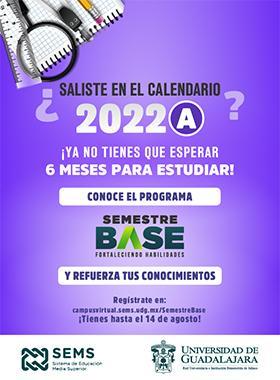 ¿Saliste en el calendario 2022A? ¡Ya no tienes que esperar 6 meses para estudiar! Conoce el programa Semestre Base