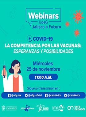 """Webinar: """"COVID-19: La competencia por las vacunas: Esperanzas y posibilidades"""""""
