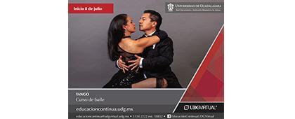 Folleto informativo sobre el curso de baile: Tango. Con sesiones presenciales de lunes y miércoles de 19:30 a 21:30 horas, con fecha de inicio del 8 de julio. Invitan UDGVIRTUAL