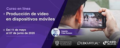 Curso en línea: Producción de video en dispositivos móviles a llevarse a cabo del 11 de mayo al 7 de junio.
