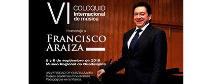 Folleto informativo sobre el Sexto Coloquio Internacional de Música. Homenaje a Francisco Araiza. Fecha límite de envío de propuestas 13 de julio. Invitan Centro Universitario de Arte, Arquitectura y Diseño (CUAAD)