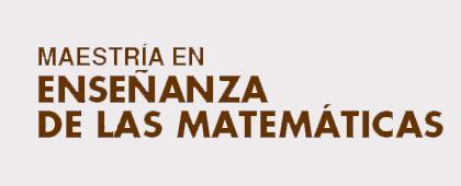Maestría en Enseñanza de las Matemáticas, convocatoria 2020.