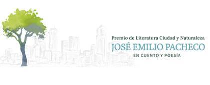 Cartel informativo de la Convocatoria: Premio de Literatura Ciudad y Naturaleza, José Emilio Pacheco, en cuento y poesía. Fecha límite de participación: 23 de julio. ¡Consulta las bases!