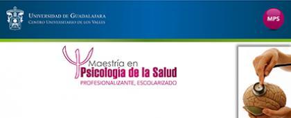 Cartel de Maestría en Psicología de la Salud (Primera Generación), convocatoria 2018B