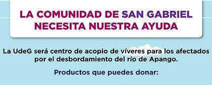 Cartel informativo sobre la campaña: La comunidad de San Gabriel necesita nuestra ayuda. A partir del 5 de junio, de 9:00 a 19:00 horas, en el centro de acopio: Explanada del Edificio de Rectoría General de la Universidad de Guadalajara