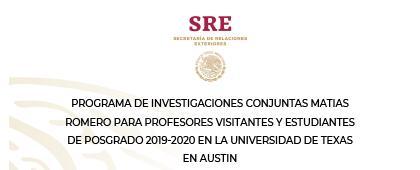 Cartel informativo de la Convocatoria: Programa de Investigaciones Conjuntas Matías Romero para Profesores Visitantes y Estudiantes de Posgrado 2019-2020 en la Universidad de Texas en Austin. Fecha límite 10 de mayo de 2019, Invitan Universia