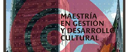 Cartel informativo sobre la convocatoria de la Maestría en Gestión y Desarrollo Cultural