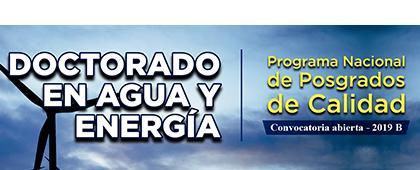 Cartel informativo del Doctorado en Agua y Energía, convocatoria abierta 2019B. Fecha límite de pago para curso propedéutico: 20 de mayo. Invita CUTonalá
