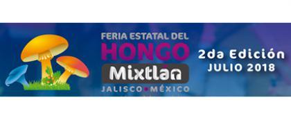 Cartel informativo sobre la 2° edición de la Feria Estatal del Hongo del  27 al 29 de julio, en Mixtlán, Jalisco