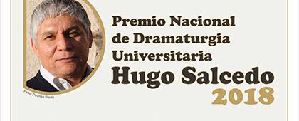 Convocatoria para el Premio Nacional de Dramaturgia Universitaria Hugo Salcedo 2018. Fecha límite de recepción de trabajos: 7 de septiembre, 15:00 h.