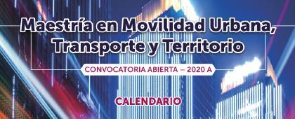 Maestría en Movilidad Urbana, Transporte y Territorio, convocatoria abierta 2020A . Fecha límite de entrega de documentación: 13 de noviembre