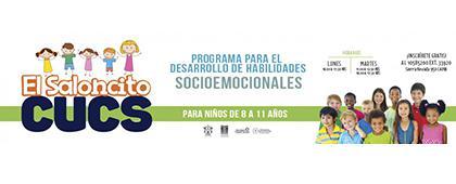 El Saloncito CUCS. Programa para el Desarrollo de Habilidades Socioemocionales. Dirigido a niños de 8 a 11 años. Horarios: Lunes de 16:00 a 17:30 h. y Martes de 11:00 a 12:30 h. y de 16:00 a 17:30 h. Inscríbete gratis.