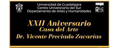 """Cartel informativo sobre el XXII Aniversario de Casa del Arte """"Dr. Vicente Preciado Zacarías"""", del 18 al 22 de febrero"""