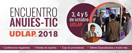 Cartel informativo sobre el Encuentro ANUIES-TIC UDLAP 2018, Del 3 al 5 de octubre, en la Universidad de las Américas Puebla