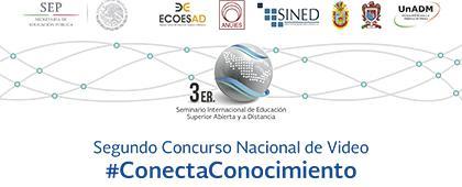 Cartel informativo sobre el Segundo Concurso Nacional de Video #ConectaConocimiento, en el marco del 3er. Seminario Internacional de Educación Superior Abierta y a Distancia