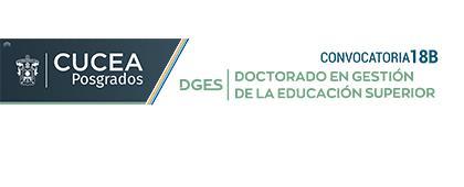 Cartel informativo sobre el Doctorado en Gestión de la Educación Superior, convocatoria 2018B. Sesión informativa: 26 de abril a las 18:00 horas, en el Aula Q-201 del CUCEA.