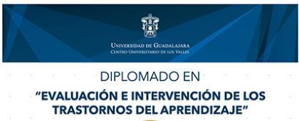 Cartel informativo sobre el Diplomado en Evaluación e Intervención de los Trastornos del Aprendizaje, en el  Centro Universitario de los Valles