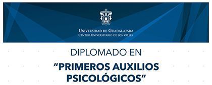 Cartel informativo sobre el Diplomado en Primeros Auxilios Psicológicos, en el Centro Universitario de los Valles