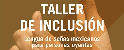 Cartel informativo sobre el Taller de inclusión. Lengua de señas mexicanas para personas oyentes, 10 sesiones a partir del 19 de octubre, de 16:00 a 18:00 h.