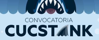 Tercera edición de la convocatoria CUCSTANK. Fecha límite de registro de proyecto: 28 de febrero.