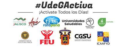 Semana Mundial de Actividad Física #UDGActiva ¡Actívate todos los días! Invitan: Universidad de Guadalajara Centro Universitario de Ciencias de la Salud. 10, 11, 14 y 20 de abril.