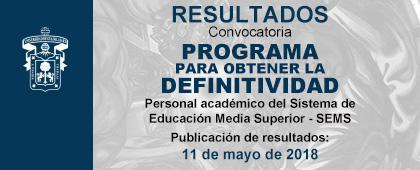 Cartel informativo de los Resultados de la convocatoria para obtener la definitividad del personal académico del SEMS 2018. Publicación de resultados 11 de mayo.