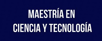 Cartel informativo de la convocatoria sobre la Maestría en Ciencia y Tecnología. Orientaciones: Biomédica, nanotecnología y materiales avanzados, opto-electrónica y matemáticas aplicadas