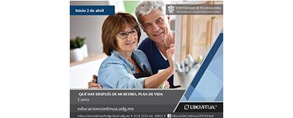 Cartel con texto informativo para el Curso: Qué hay después de mi retiro, plan de vida. Inicio 2 de abril. Invitan UDGVirtual.