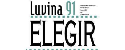 """Cartel informativo y de invitación a consultar la Revista literaria: Luvina 91 """"Elegir"""", Verano 2018 ¡Consulta la edición!"""