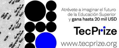 Cartel de Atrévete a imaginar el futuro de la Educación Superior y gana hasta 20 mil USD con TecPrize.