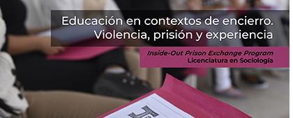 Cartel informativo sobre el Curso con valor curricular: Educación en contextos de encierro. Violencia, prisión y experiencia, Los martes del 22 de enero al 4 de junio, de 15:00 a 18:00 h. en el Centro de Atención Integral Juvenil del Estado de Jalisco