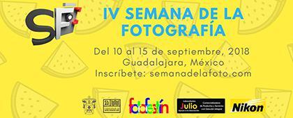 Cartel informativo sobre la IV Semana de la Fotografía,  Del 10 al 15 de septiembre en el CUAAD campus Huentitán y campus Centro