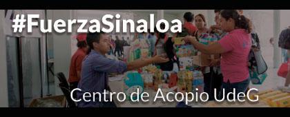 Cartel informativo sobre #FuerzaSinaloa Centro de Acopio UdeG, en Constancio Hernández Alvirde 145, colonia Centro, este lunes 24 y martes 25 de septiembre, de 8:00 a 20:00 horas.