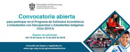 Cartel informativo sobre la Convocatoria abierta para participar en el Programa de Estímulos Económicos a Estudiantes con Discapacidad y Estudiantes Indígenas, ciclo 2018A
