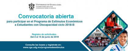 Cartel informativo sobre la Convocatoria abierta para participar en el Programa de Estímulos Económicos a Estudiantes con Discapacidad, ciclo 2018B