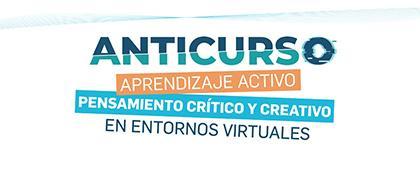 Anticurso. Aprendizaje activo, pensamiento crítico y creativo en entornos virtuales