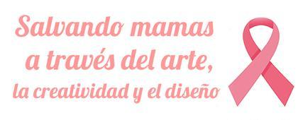 Concurso: Salvando mamas a través del arte, la creatividad y el diseño