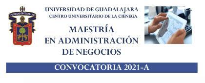 Maestría en Administración de Negocios, convocatoria 2021-A