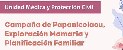 Campaña de Papanicolaou, Exploración Mamaria y Planificación Familiar