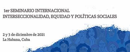 Seminario Internacional: Interseccionalidad, equidad y políticas sociales