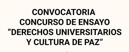 """Concurso de ensayo """"Derechos Universitarios y Cultura de Paz"""""""