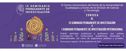 IX Seminario Permanente de Investigación y el I Seminario Permanente de Investigación Internacional